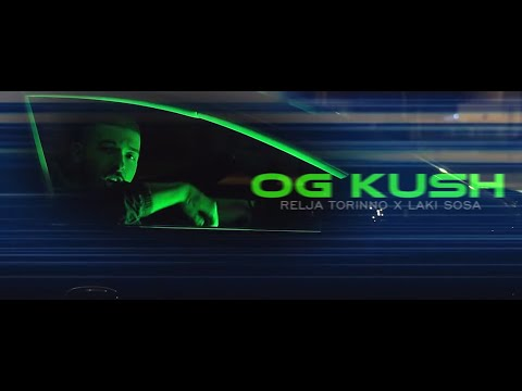 Relja Torinno x Laki Sosa - OG Kush (Official Video)