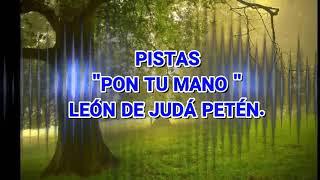 """PISTA Con Letra :Pon Tu Mano: LEON DE JUDA"""""""
