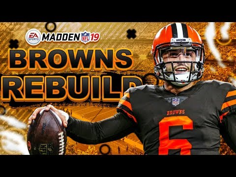 REBUILDING THE CLEVELAND BROWNS! BAKER MAYFIELD! MADDEN 19