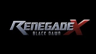 Renegade X Black Dawn Campaign