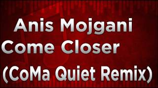 Anis Mojgani - Come Closer (CoMa Quiet Remix) FREE DOWNLOAD