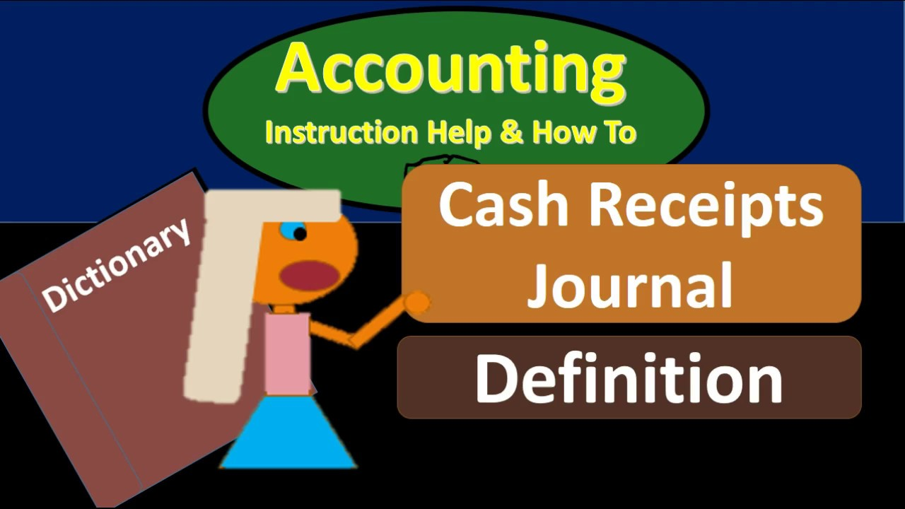 Cash Receipts Journal What Is Cash Receipts Journal