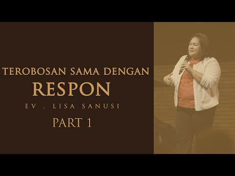 TEROBOSAN SAMA DENGAN RESPON (PART 1) - Ev .Lisa Sanusi