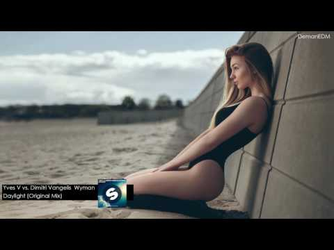 Yves V vs Dimitri Vangelis Wyman-Daylight (Original Mix)