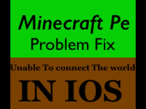 Minecraft Pe | Problem Fix (Unable To connect the world) in iOS (Patched)