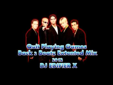 Backstreet Boys - Quit Playing Games (Back 2 Beatz Extented Mix 2012) - DJ EDIFIER X