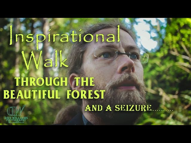Inspirationally Beautiful Walk through the Forest, and Seizure