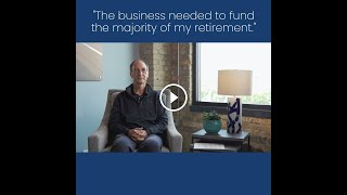 Client Testimonial: Business needs to fund my retirement
