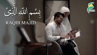 Raqib Majid - Bismillahillazi (Official MV) HD