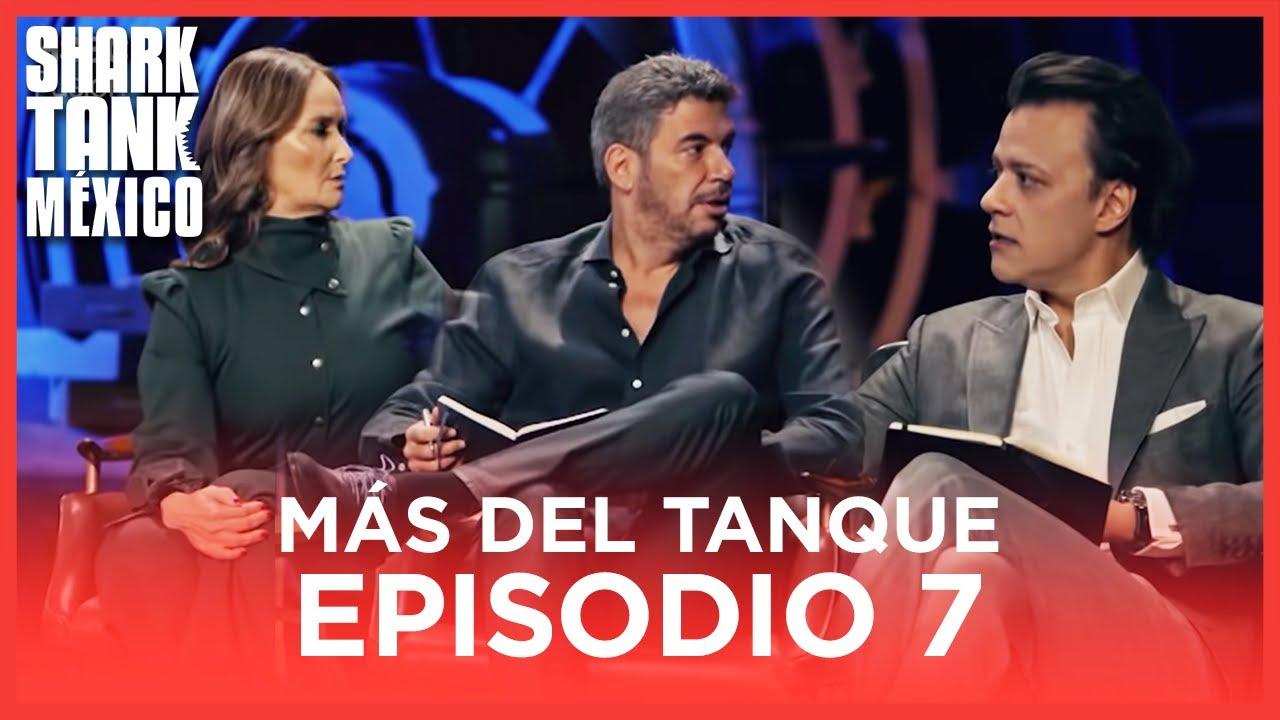 MÁS DEL TANQUE | EPISODIO 07 | Shark Tank México