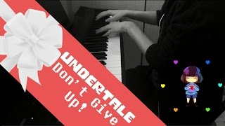 Undertale - Don't Give Up (Piano Cover)