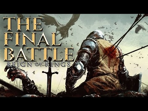THE FINAL BATTLE - Reign Of Kings