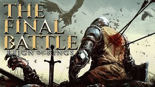 THE FINAL BATTLE - Reign Of Kings - Part Five
