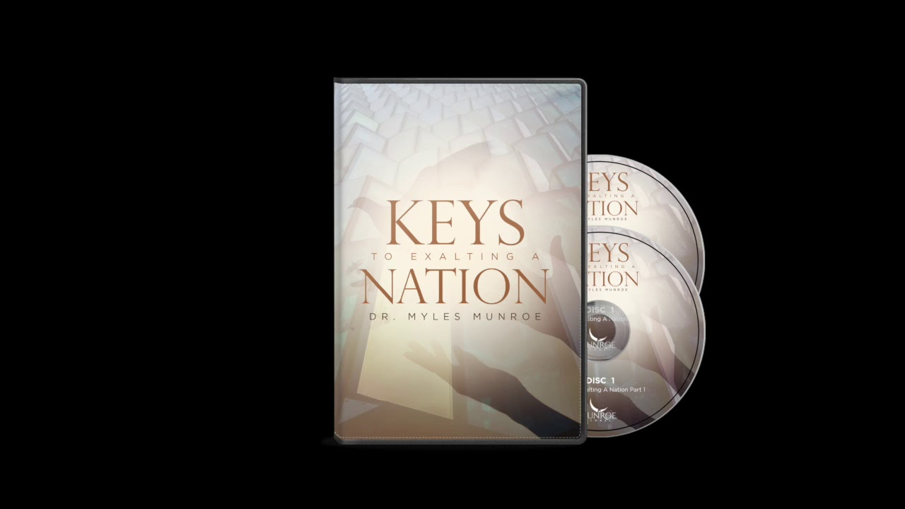 Keys To Exalting A Nation Part 1 | Dr. Myles Munroe
