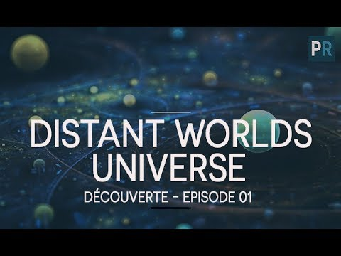 [FR][4X] DISTANT WORLDS - Découverte du GAMEPLAY - ep.1