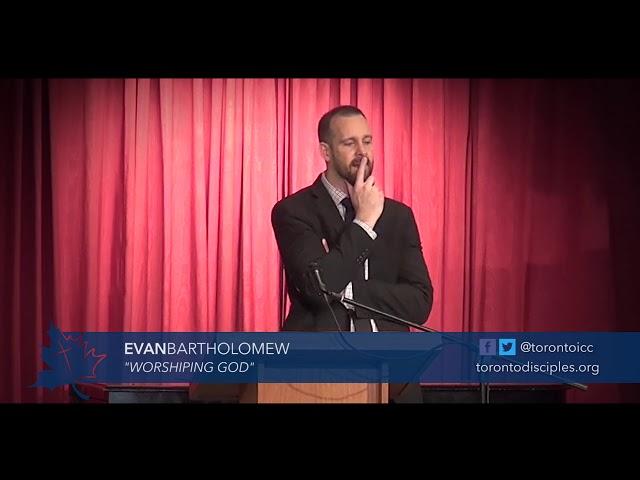 WORSHIPING GOD l Evan Bartholomew