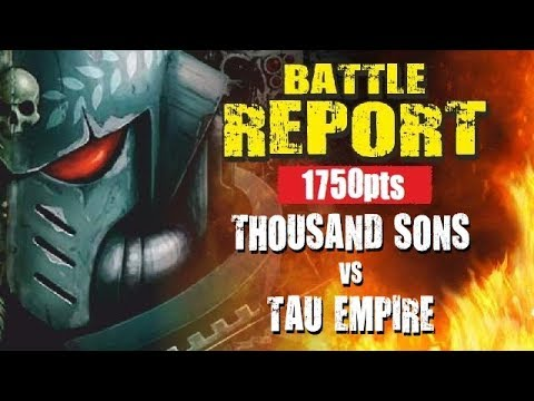 Thousand Sons vs Tau Empire 1750pts Battle Report