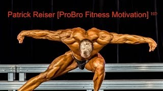 Patrick Reiser [ProBro Fitness Motivation] ᴴᴰ