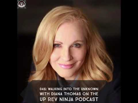 046 Walking Into The Unknown with Diana Thomas