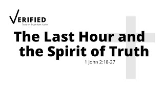 Sunday Service   19 September 2021   The Last Hour and the Spirit of Truth - 1 John 2.18-27