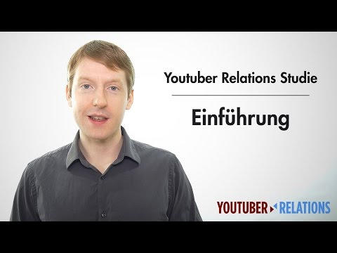 Youtuber Relations Studie - Teil1: Einführung und Begründung der Relevanz