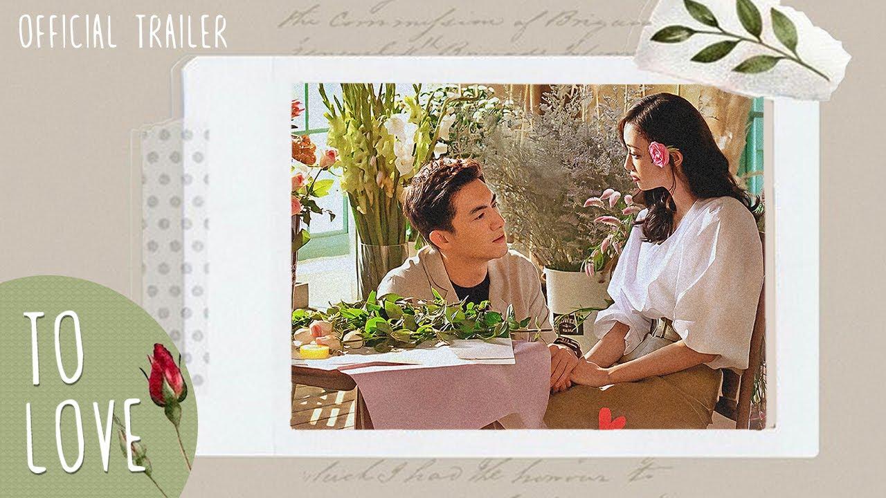 Download 🔥Official Trailer🔥 To Love (Kenny Lin Gengxin, Cass Gai) 最初的相遇,最后的别离