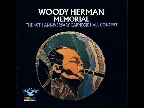 Woody Herman Memorial -  40th anniversary Carnegie Hall Concert (1976) Full Album