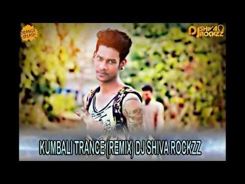 Kumbali Trance Marfa Remix By Dj Shiva Rockzz