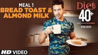 DIET 40+ | Meal 1- Bread Toast & Almond Milk |  Program for Elders by Guru Mann