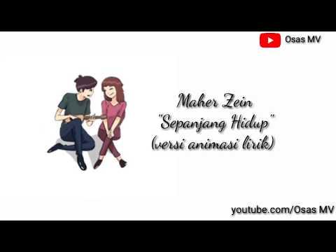 Maher zein -  Sepanjang hidup( versi animasi lirik)