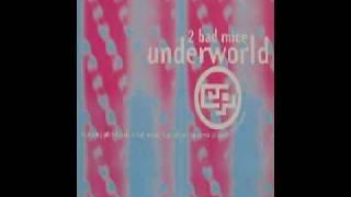 2 Bad Mice - Underworld