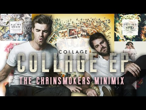 COLLAGE  THE CHAINSMOKERS EP MASHUP ft Halsey, Daya, and more!