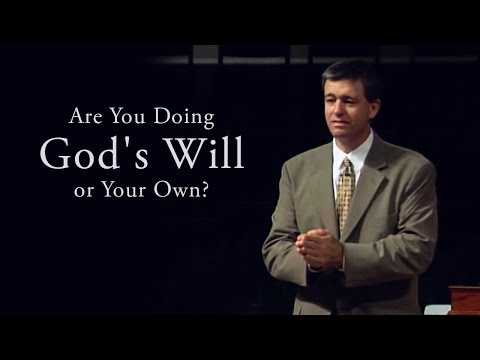 Are You Doing Gods Will or Your Own? - Paul Washer