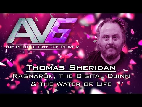 AV6 - Thoma Sheridan -  Ragnarök, the Digital Djinn & the Water of Life