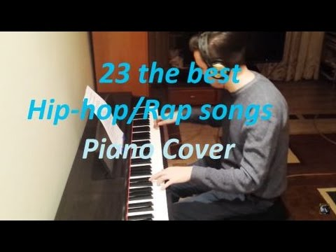23 the Best Hip Hop/Rap Songs Piano cover