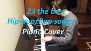 23 the Best Hip Hop/Rap Songs Piano cover Video