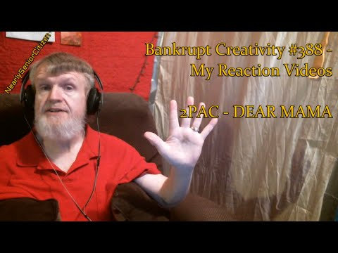 2PAC - DEAR MAMA : Bankrupt Creativity #388 - My Reaction Videos
