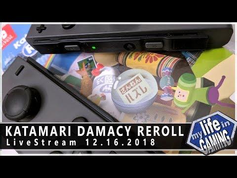 Katamari Damacy Reroll :: 12.16.2018 LiveStream / MY LIFE IN GAMING - Katamari Damacy Reroll :: 12.16.2018 LiveStream / MY LIFE IN GAMING