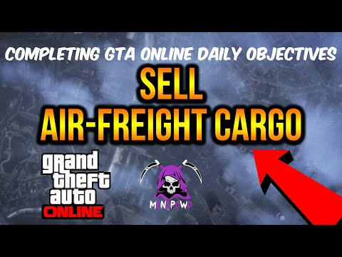 GTA 5 Online - Sell Air-Freight Cargo - Daily Objectives