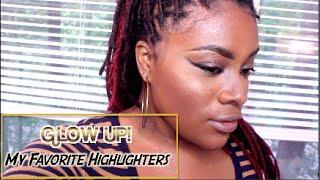 Glow Up! |My Favorite Highlighters| MAC+Sephora+Black Radiance!