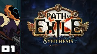 Let's Play Path of Exile: Synthesis - PC Gameplay Part 1 - Bad Inception