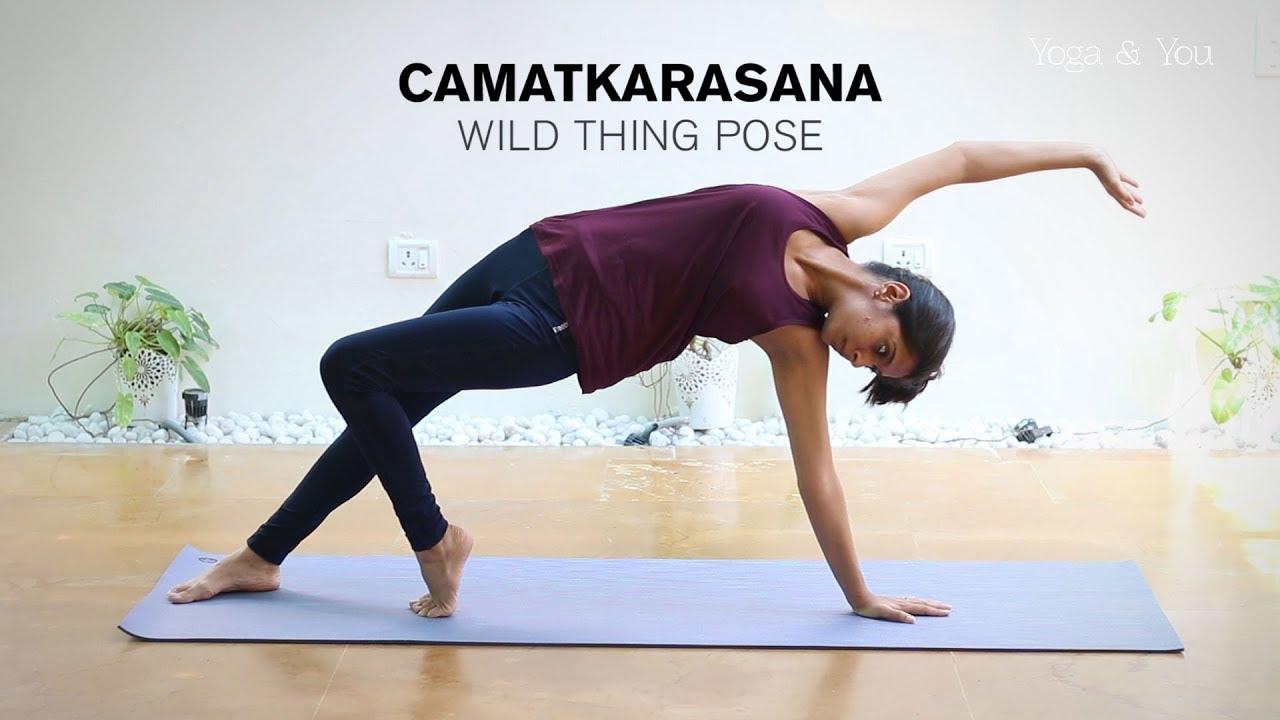 How to do Camatkarasana - Wild Thing Pose