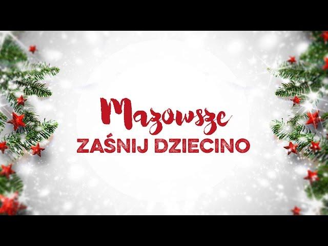 Mazowsze - Zaśnij Dziecino
