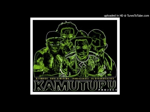 Kamutupu Project - Vizinha Maria (Original) [2k15]