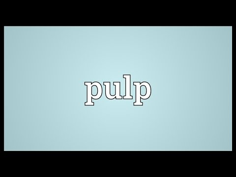 Pulp Meaning - YouTube