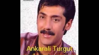 Ankarali Turgut   Ver deyom vermeyo