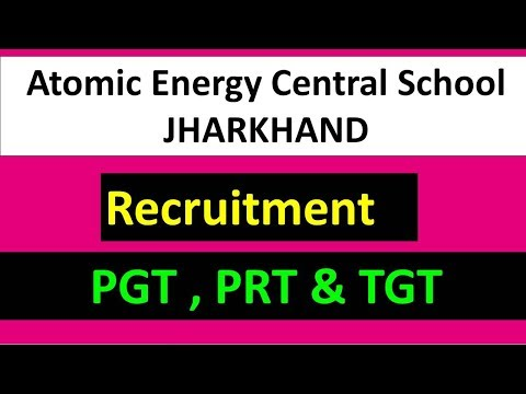 Atomic Energy Central School (Jharkhand) Recruitment 2018 PGT, PRT & TGT for the session 2018-19