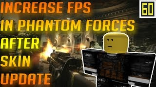 increase fps in phantom forces after skin update nvidia graphics card only