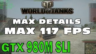 1# World of Tanks (PC) MAX DETAILS 117 FPS !!! 1080p60 GTX 980M SLI test on MSI GT80 TITAN