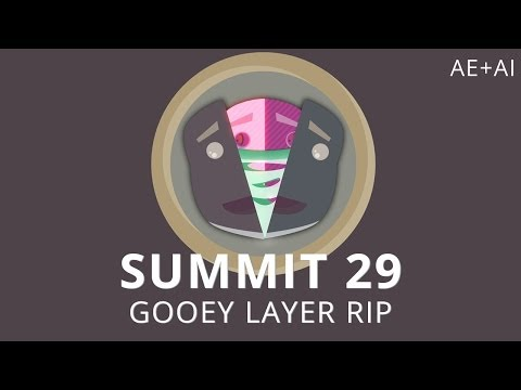 Summit 29 - Gooey Layer Rip - After Effects